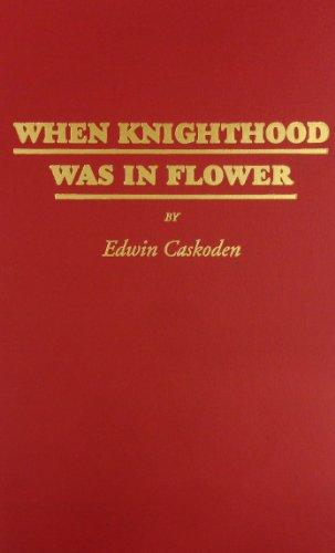 9780884110958: When Knighthood Was in Flower