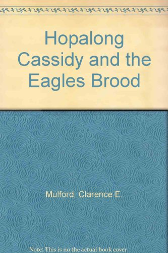 9780884112358: Hopalong Cassidy and the Eagles Brood