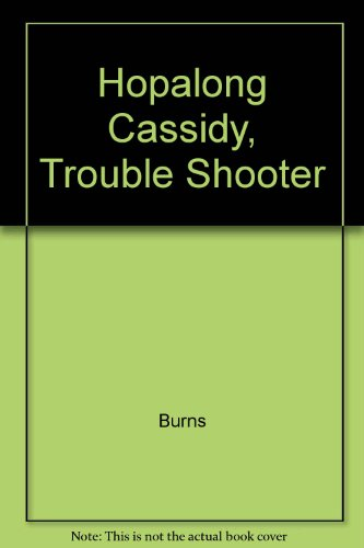 Hopalong Cassidy, Trouble Shooter: Burns