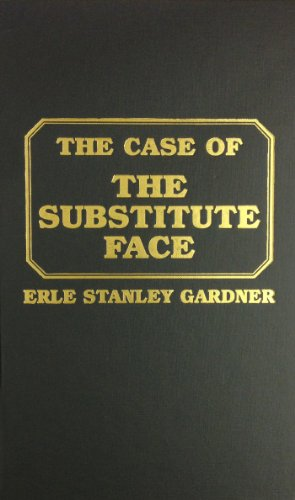 Case of the Substitute Face (0884114120) by Erle Stanley Gardner