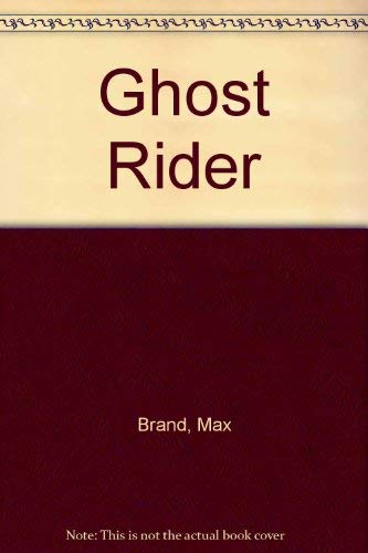 Ghost Rider (0884115216) by Frederick Schiller Faust; Max Brand