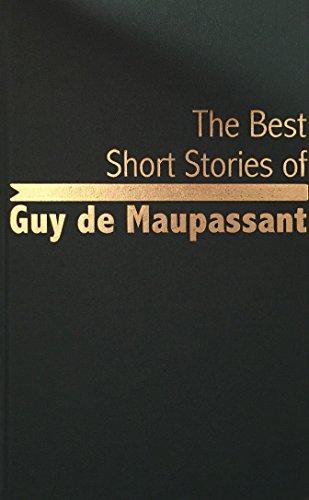 Best Short Stories of Guy De Maupassant: Guy de Maupassant