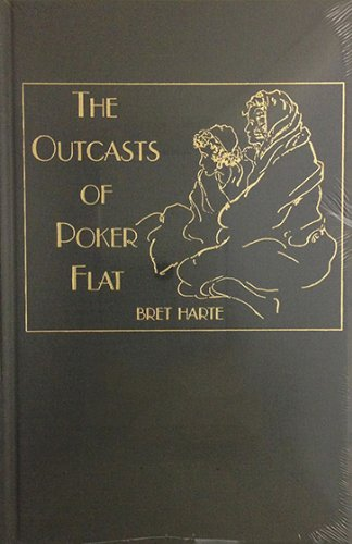 The Outcasts of Poker Flat, The Luck: Bret Harte