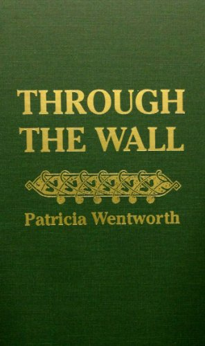 9780884117230: Through the Wall: A Miss Silver Mystery