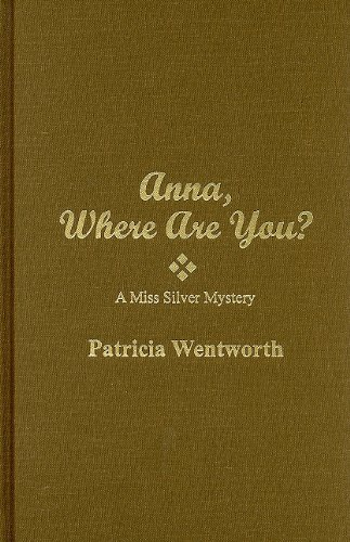 9780884117285: Anna, Where Are You (A Miss Silver Mystery)