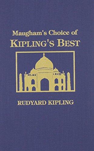 Maughams Choice of Kiplings Best: Rudyard Kipling