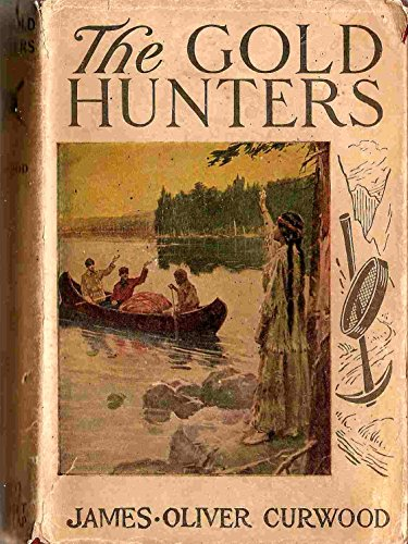9780884118541: The Gold Hunters: A Story of Life and Adventure in the Hudson Bay Wilds