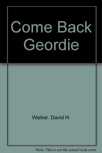 9780884118657: Come Back Geordie