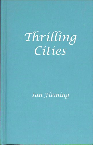 Thrilling Cities (0884118746) by Ian Fleming