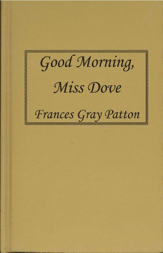 Good Morning, Miss Dove: Frances Gray Patton