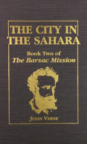 9780884119128: The City in the Sahara (Book 2 of the Barsac Mission)