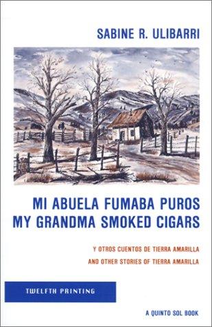 Mi Abuela Fumaba Puros: Sabine R. Ulibarr?