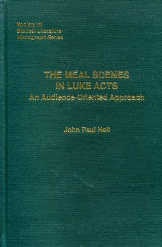 9780884140139: The Meal Scenes in Luke-Acts: An Audience-Oriented Approach (Society of Biblical Literature Monograph Series)