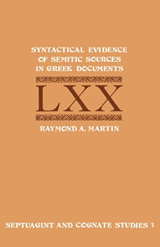 9780884140382: Syntactical Evidence of Semitic Sources in Greek Documents LXX