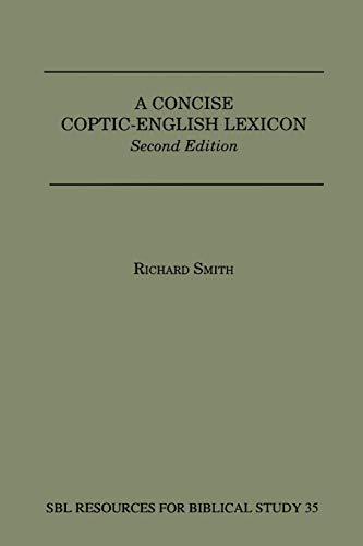 A Concise Coptic-English Lexicon, 2nd Edition: Smith, Richard