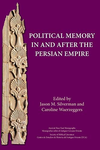 9780884140887: Political Memory in and after the Persian Empire (Ancient Near East Monographs)