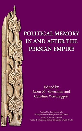 9780884140900: Political Memory in and after the Persian Empire (Ancient Near East Monographs)