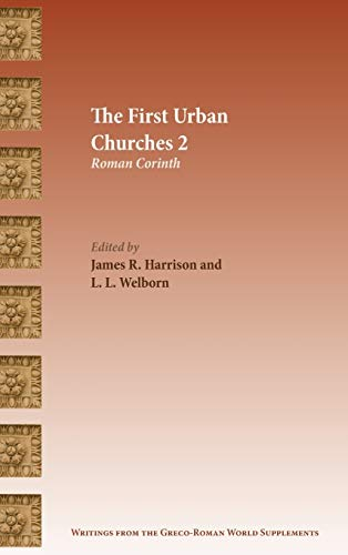 The First Urban Churches 2: Roman Corinth (Writings from the Greco-Roman World Supplements): James ...