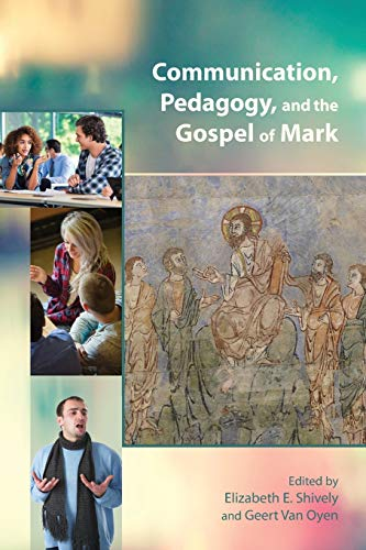 9780884141143: Communication, Pedagogy, and the Gospel of Mark (Resources for Biblical Study)