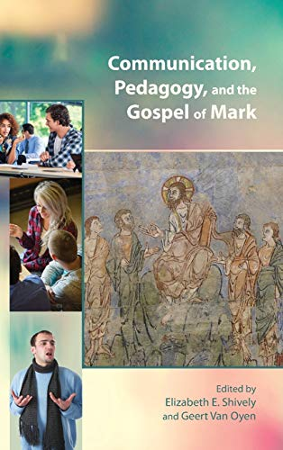 9780884141167: Communication, Pedagogy, and the Gospel of Mark (Resources for Biblical Study)