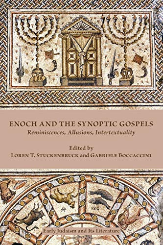 9780884141174: Enoch and the Synoptic Gospels: Reminiscences, Allusions, Intertextuality (Early Judaism and Its Literature)