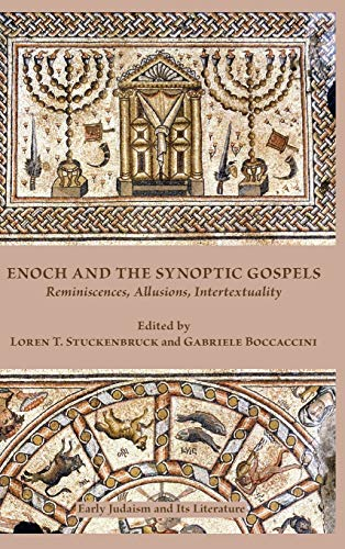 9780884141198: Enoch and the Synoptic Gospels: Reminiscences, Allusions, Intertextuality (Early Judaism and Its Literature)