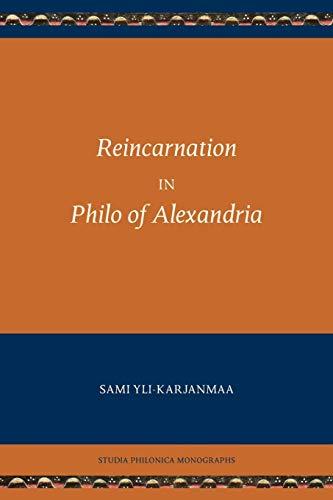 Reincarnation in Philo of Alexandria (Paperback): Sami Yli-Karjanmaa