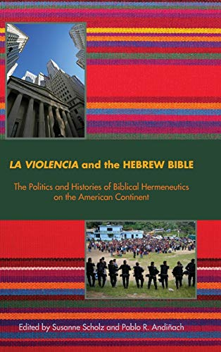 9780884141327: La Violencia and the Hebrew Bible: The Politics and Histories of Biblical Hermeneutics on the American Continent (Semeia Studies)