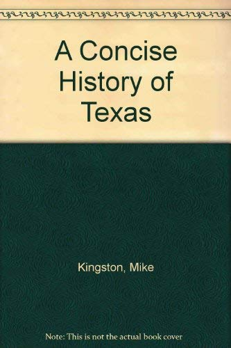 Concise History of Texas - Mike Kingston
