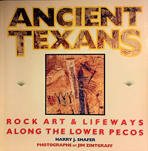 9780884150091: Ancient Texans: Rock Art and Lifeways Along the Lower Pecos
