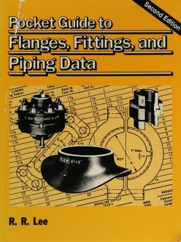 Pocket Guide to Flanges, Fittings, and Piping Data, 2nd edition: Lee, R.R.