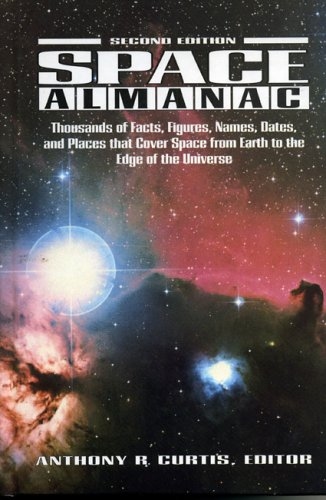 9780884150398: Space Almanac: Thousands of Facts, Figures, Names, Dates, and Places that Cover Space from Earth to the Edge of the Universe.