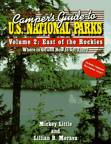 Camper's Guide to U.S. National Parks: Volume 2: East of the Rockies (Camper's Guides) (...