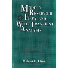 Modern Reservoir Flow and Well Transient Analysis: Chin, Wilson C.
