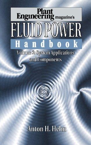 Plant Engineering's Fluid Power Handbook, Volume 2: Hehn, Anton H.