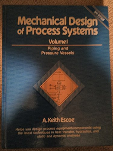 Mechanical Design of Process Systems: Piping and: Escoe, A. Keith