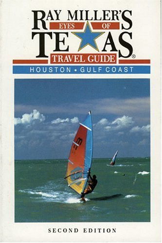 9780884152255: Ray Miller's Eyes of Texas Travel Guide: Houston/Gulf Coast