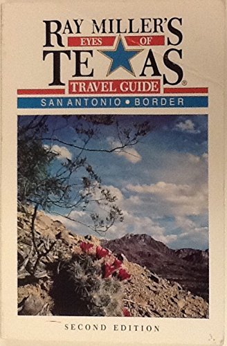 9780884152347: Ray Miller's Eyes of Texas Travel Guide: San Antonio/Border