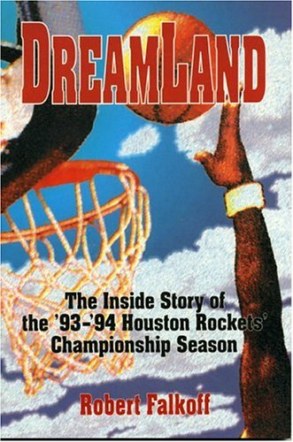 9780884152514: Dreamland: The Inside of Story of the '93 - '94 Houston Rockets Championship Season