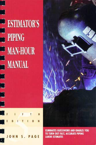 Estimator's Piping Man-Hour Manual, Fifth Edition (Estimator's Man-Hour Library) (0884152596) by John S. Page