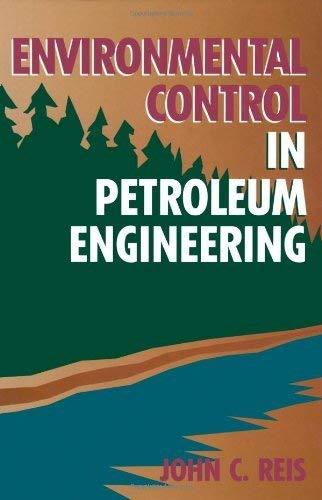 Environmental Control in Petroleum Engineering: Reis Ph.D., DR. John C.