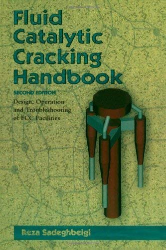 Fluid Catalytic Cracking Handbook, Second Edition: Design,: Reza Sadeghbeigi