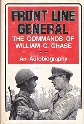 Front Line General: Maj. Gen. William C. Chase