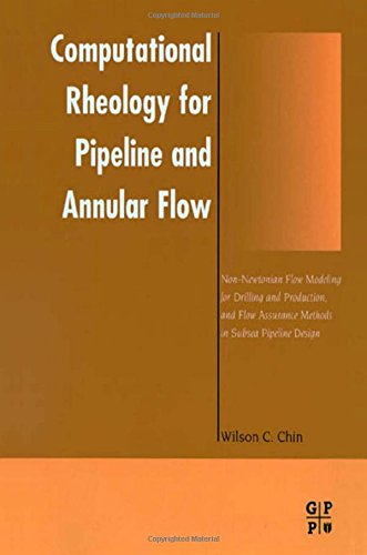 9780884153207: Computational Rheology for Pipeline and Annular Flow: Non-Newtonian Flow Modeling for Drilling and Production, and Flow Assurance Methods in Subsea Pipeline Design