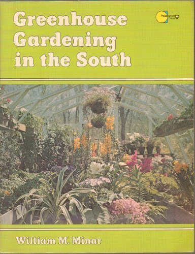 9780884153276: Greenhouse Gardening in the South