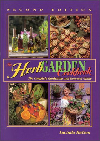 9780884153795: The Herb Garden Cookbook: The Complete Gardening and Gourmet Guide