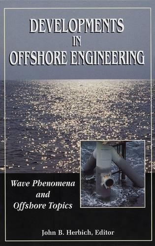 9780884153801: Developments in Offshore Engineering: Wave Phenomena and Offshore Topics (Handbook of Coastal & Ocean Engineering)