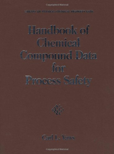 Handbook of Chemical Compound Data for Process Safety (Library of Physico-Chemical Property Data): ...