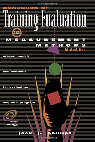 Handbook of Training Evaluation and Measurement Methods,: Jack J. Phillips
