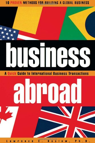 Business Abroad: a quick guide to international: J.D., Ph.D., Lawrence